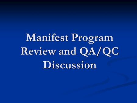 Manifest Program Review and QA/QC Discussion. CIWMB 62 1995 - 2003.
