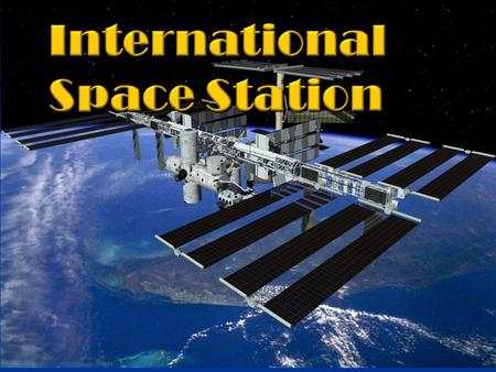 International Space Station Origin: The international space station project began as a cooperative agreement to build and operate a large orbital station.