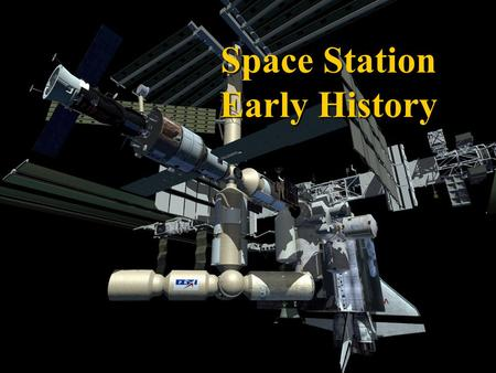 Space Station Early History. Space Station Concepts First concepts of manned orbital stations began as fictional stories that are the roots of science.