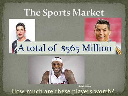 How much are these players worth? A total of $565 Million Google images.