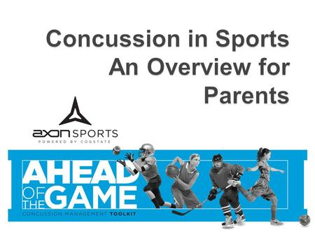  Concussion Awareness  Concussion Education o Role of Cognitive Testing  Concussion Management Recommendations 2.