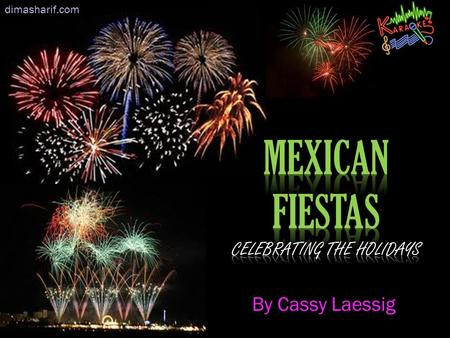 By Cassy Laessig dimasharif.com. -Mexican fiesta parties are reflections of a Mexican tradition.  -They're fun, colorido, and packed with entertainment.