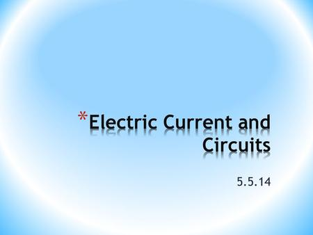 5.5.14. Electricity refers to the presence of electric current in wires, motors, light bulbs, and other devices. Electricity carries power. Power (P)