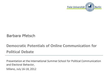 Beispielbild Democratic Potentials of Online Communication for Political Debate Presentation at the International Summer School for Political Communication.