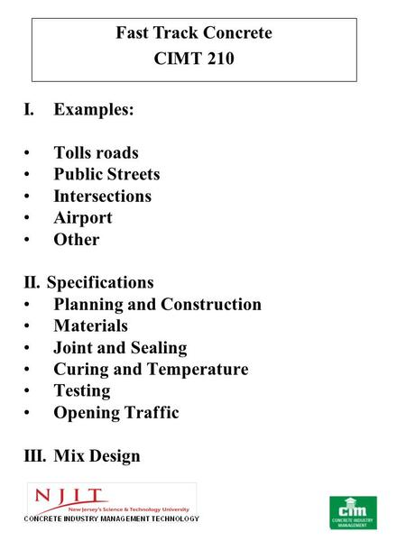 I.Examples: Tolls roads Public Streets Intersections Airport Other II. Specifications Planning and Construction Materials Joint and Sealing Curing and.