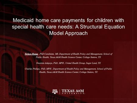 Medicaid home care payments for children with special health care needs: A Structural Equation Model Approach Yichen Zhang, PhD Candidate, MS, Department.