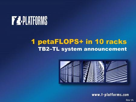 1 petaFLOPS+ in 10 racks TB2–TL system announcement Rev 1A.