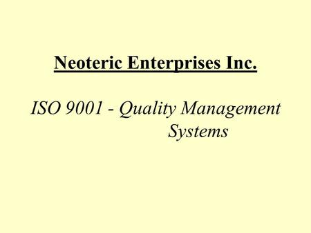 Neoteric Enterprises Inc. ISO 9001 - Quality Management Systems.