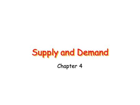 "Supply and Demand Chapter 4. Demand Buyers or Consumers are sometimes called demanders. Consumers are said to ""demand"" products in the market place. Demand."