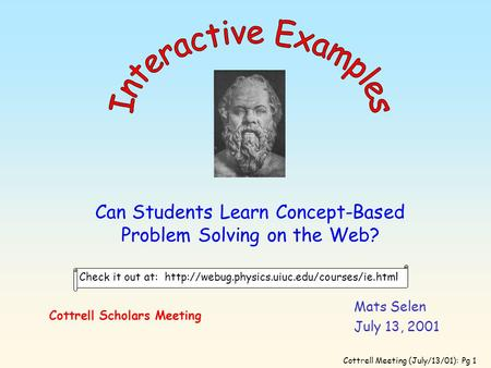 Cottrell Meeting (July/13/01): Pg 1 Check it out at:  Can Students Learn Concept-Based Problem Solving on.