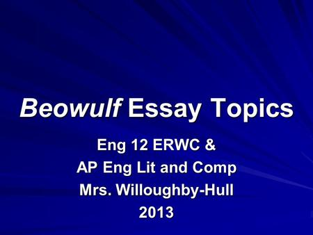 ap beowulf essay questions Essay topic for beowulf-- write an essay on the topic contrast essay just for review 20 questions on the ap listserv who.
