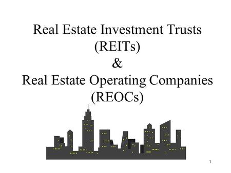 1 Real Estate Investment Trusts (REITs) & Real Estate Operating Companies (REOCs)