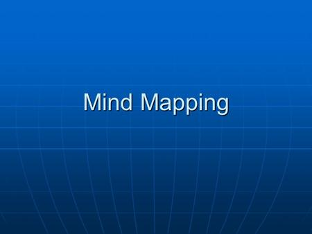 Mind Mapping. What is mind mapping? A diagram to represent words, ideas, tasks, or other items arranged around a central key word or idea A diagram to.