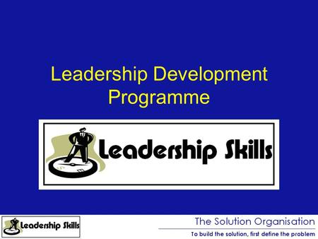 Leadership Development Programme. Presenters today Brad Bamfield –07803 133110