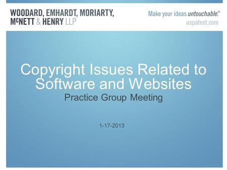 Copyright Issues Related to Software and Websites Practice Group Meeting 1-17-2013.