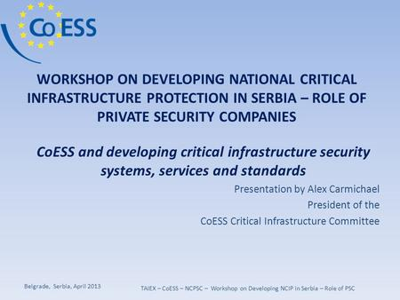 WORKSHOP ON DEVELOPING NATIONAL CRITICAL INFRASTRUCTURE PROTECTION IN SERBIA – ROLE OF PRIVATE SECURITY COMPANIES CoESS and developing critical infrastructure.