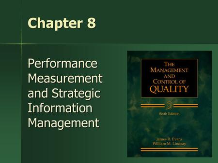 1 Chapter 8 PerformanceMeasurement and Strategic InformationManagement.