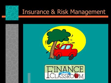 Insurance & Risk Management. Can You Believe?  The number of insurance claims for auto accidents involving teens is ____% higher than those for adults.