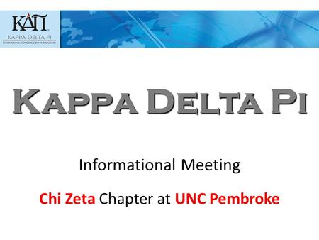 Kappa Delta Pi Informational Meeting Chi Zeta Chapter at UNC Pembroke.