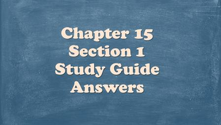 Chapter 15 Section 1 Study Guide Answers.