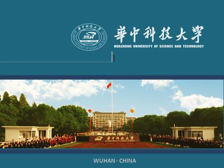 "WUHAN · CHINA. HUST, located in Wuhan, the capital city of central China's Hubei Province.  ""Oriental Chicago""  Center of Economy, Culture, Education,"