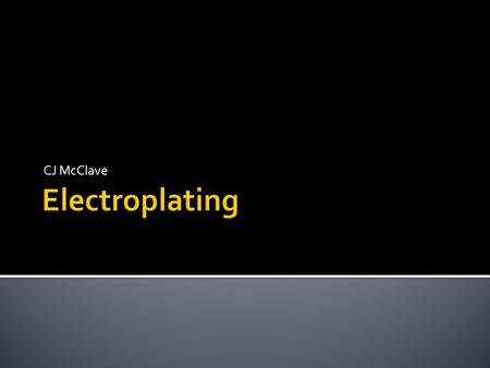 CJ McClave. Deposition of a thin layer of metal on a surface by an electrical process involving oxidation-reduction. Electroplating is often also called.