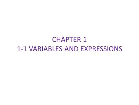 CHAPTER 1 1-1 VARIABLES AND EXPRESSIONS. WARM -UP.