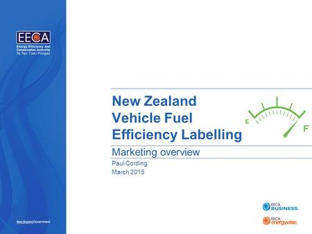 PLACE IMAGE HERE New Zealand Vehicle Fuel Efficiency Labelling Marketing overview Paul Cording March 2015.