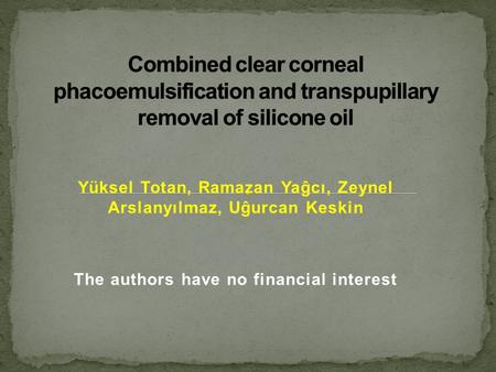 Yüksel Totan, Ramazan Yaĝcı, Zeynel Arslanyılmaz, Uĝurcan Keskin The authors have no financial interest.