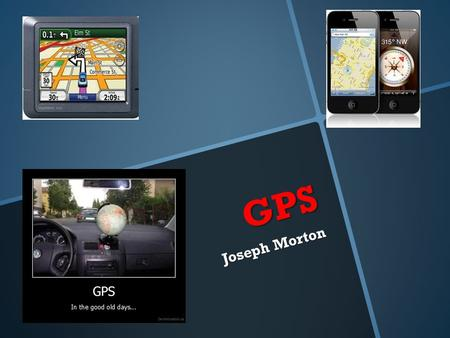 GPS Joseph Morton. What is GPS ?  Global Positioning System or GPS. Is a space satellite navigation system that provides location and time info in all.