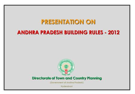 PRESENTATION ON ANDHRA PRADESH BUILDING RULES