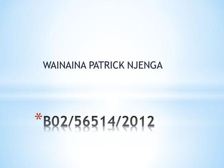WAINAINA PATRICK NJENGA. * The floor plan: is a view looking down a horizontal plane that is cut through a building from above about 1.5m, illustrating.