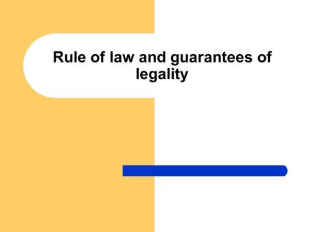 Rule of law and guarantees of legality