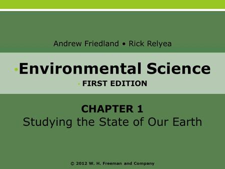 Environmental Science © 2012 W. H. Freeman and Company