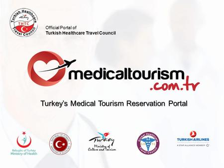Official Portal of Turkish Healthcare Travel Council Turkey's Medical Tourism Reservation Portal.