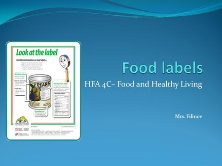 HFA 4C– Food and Healthy Living Mrs. Filinov