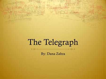The Telegraph By: Dana Zahra.  The telegraph was invented bySamuel F.B Morse in 1837 in theNew York University.  It took him 12 long years.  The telegraph.