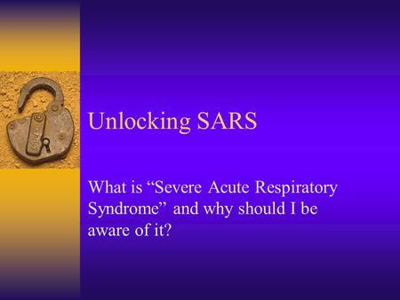 About Severe Acute Respiratory Syndrome (SARS)