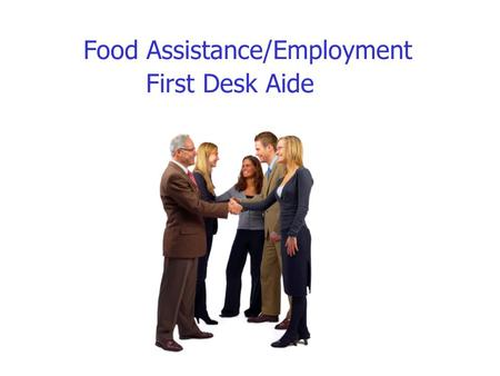 Food Assistance/Employment First Desk Aide. Employment First Exemptions.