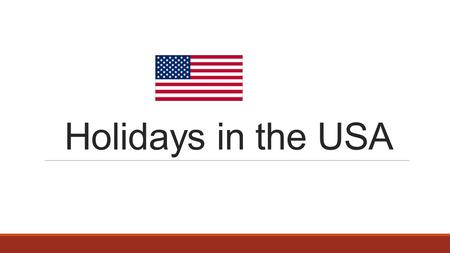 Holidays in the USA. MARTIN LUTHER KING'S BIRTHDAY (USA) Is celebrated on the third Monday in January Martin Luther King was an important black leader.