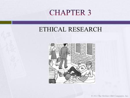 ETHICAL RESEARCH © 2012 The McGraw-Hill Companies, Inc.