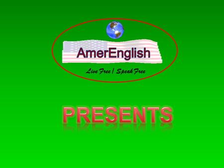 AmerEnglish Live Free / Speak Free PRESENTS.