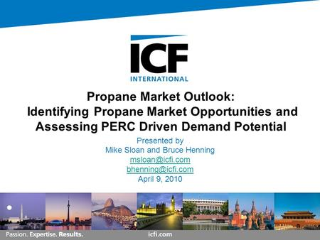 Propane Market Outlook: Identifying Propane Market Opportunities and Assessing PERC Driven Demand Potential Presented by Mike Sloan and Bruce Henning
