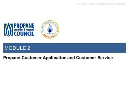 MODULE 2 Propane Customer Application and Customer Service.