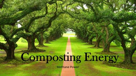 Composting Energy Methane Power. Flow Chart We will examine how our project works through the use of the flow chart, from bottom up.