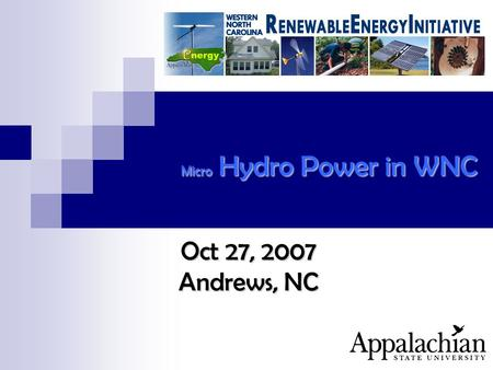 Micro Hydro Power in WNC Oct 27, 2007 Andrews, NC.