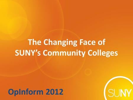 OpInform 2012 The Changing Face of SUNY's Community Colleges.