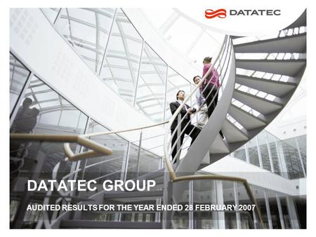 DATATEC GROUP AUDITED RESULTS FOR THE YEAR ENDED 28 FEBRUARY 2007.