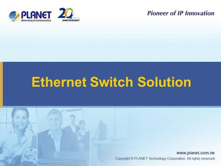 Ethernet Switch Solution. 2 Ethernet Switch Products  Chassis / 10G Switch  Metro Switch  Stackable Switch  Security Managed Switch  Standard Switch.