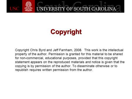 Copyright Copyright Chris Byrd and Jeff Farnham, 2008. This work is the intellectual property of the author. Permission is granted for this material to.